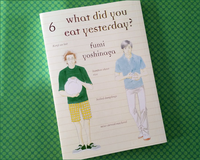 What Did You Eat Yesterday?, Vol. 6 by Fumi YOSHINAGA